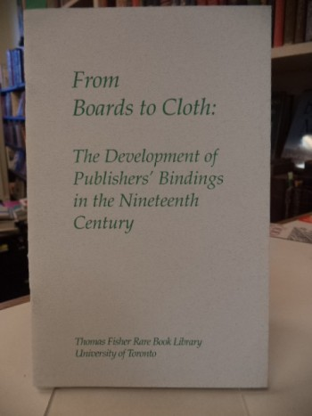 Image for From Boards to Cloth: the Development of Publishers' Bindings in the Nineteenth Century