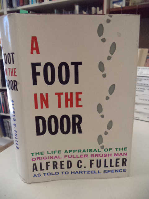 Image for A Foot in the Door. The Life Appraisal of the Original Fuller Brush Man