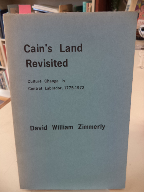 Image for Cain's Land Revisited: Culture Change in Central Labrador, 1775-1972 (Newfoundland Social and Economic Studies, No. 16)