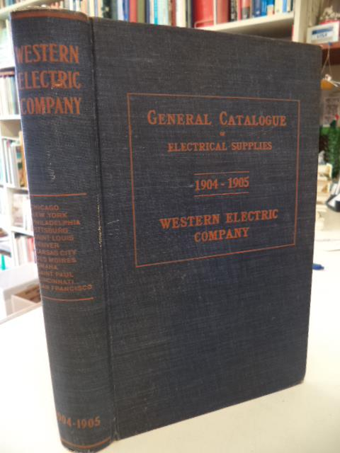 Image for Western Electric Company - General Catalogue of Electrical Supplies 1904 - 1905