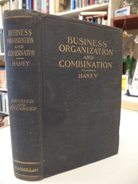 Image for Business Organization and Combination. An Analysis of the Evolution and Nature of Business Organization in the United States and a Tentative Solution of the Corporation an Trust Problems