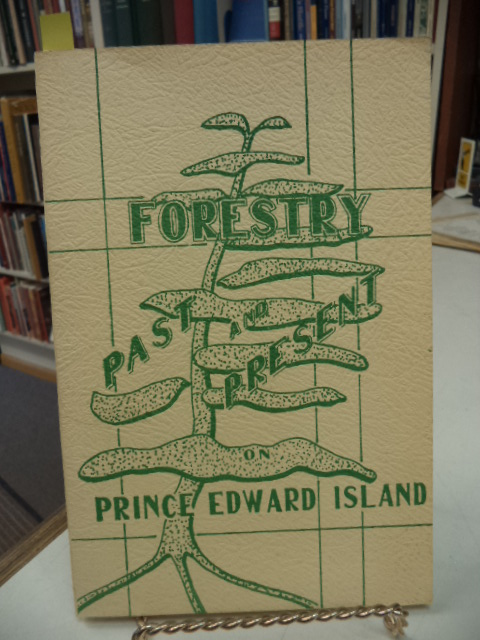 Image for Forestry Past and Present on Prince Edward Island
