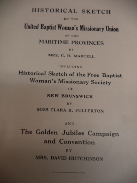 Image for Historical Sketch of the United Baptist Woman's Missionary Union of the Maritime Provinces, AND Including Historical Sketch of the Free Baptist Woman's Missionary Society of New Brunswick, AND The Golden Jubilee Campaign and Convention