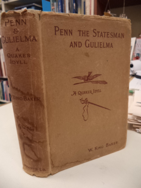 Image for Penn the Statesman and Gulielma : A Quaker Idyll [signed]