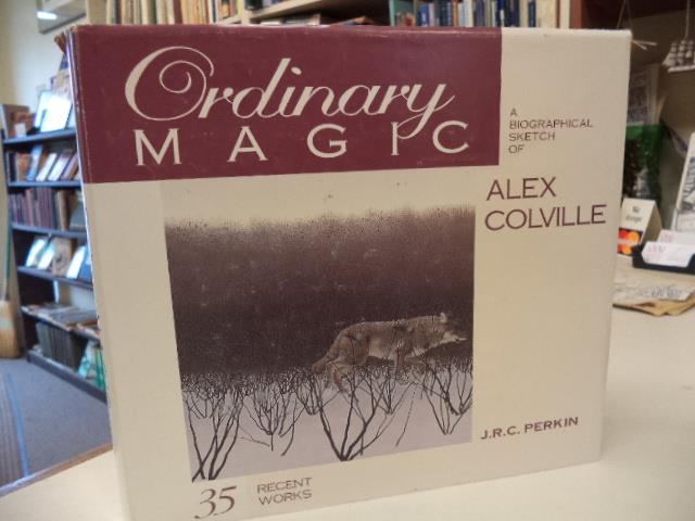 Image for Ordinary Magic, A Biographical Sketch of Alex Colville, with reproductions of his more recent works [SIGNED plus related ephemera].