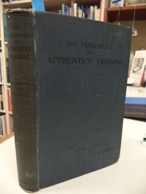 Image for The Principles of Apprentice Training With Special Reference to the Engineering Industry