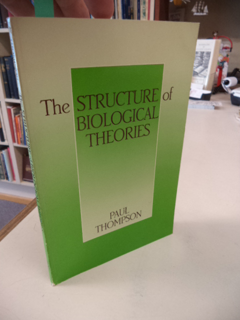 Image for The Structure of Biological Theories (Suny Series in Philosophy and Biology)
