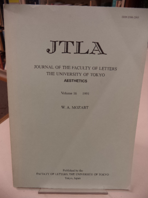 Image for W. A. Mozart. JTLA. Journal of the Faculty of Letters. The University of Tokyo. Aesthetics. Volume 16, 1991