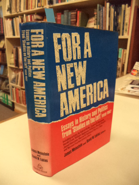 Image for For a New America Essays in History & Politics from Studies on the Left 1959-1967