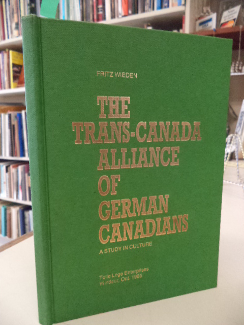 Image for The Trans-Canada Alliance of German Canadians: A study in culture