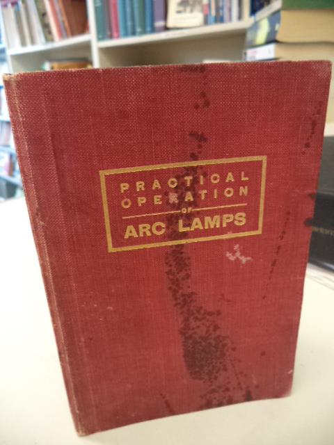 Image for The Practical Operation of Arc Lamps