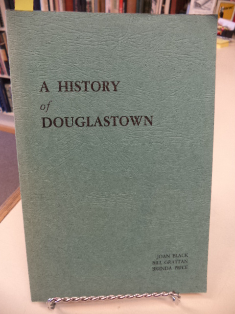 Image for A HISTORY OF DOUGLASTOWN, New Brunswick (Miramichi) Canada