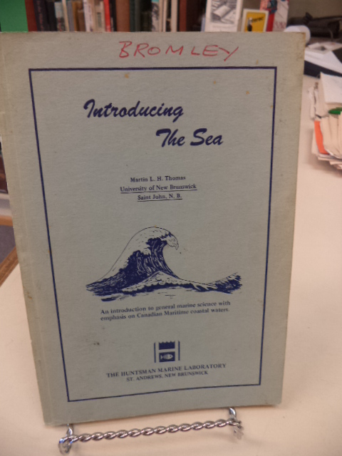 Image for Introducing the Sea. An Introduction to General Marine Science with Emphasis on Canadian Marine Coastal Waters