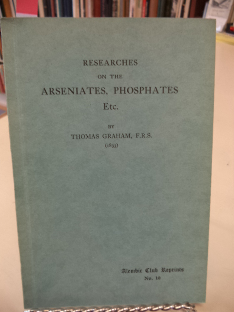 Image for Researches On The Arseniates, Phosphates, And Modifications Of Phosphoric Acid [Alembic Club reprints no. 10]