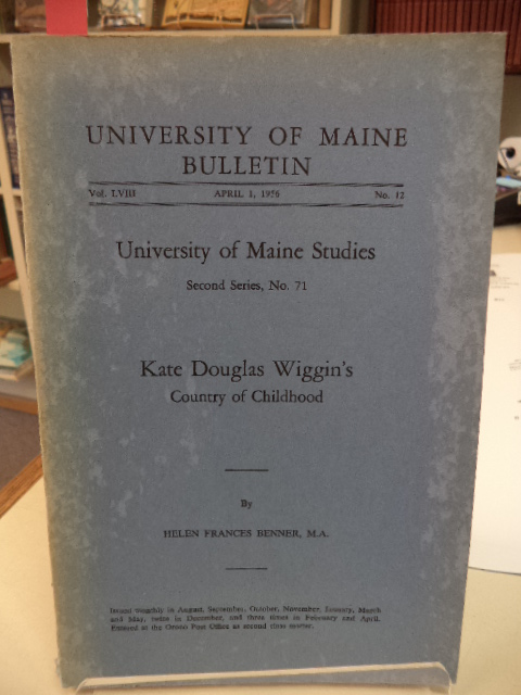 Image for Kate Douglas Wiggin's Country of Childhood [University of Maine Bulletin vol. LVIII, No. 12 / U of M Studies, Second Series, No. 71: April 1, 1956]