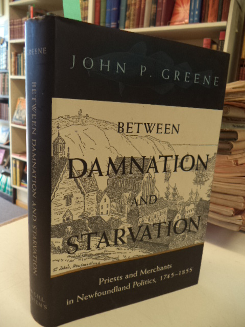 Image for Between Damnation and Starvation: Priests and Merchants in Newfoundland Politics, 1745 - 1855