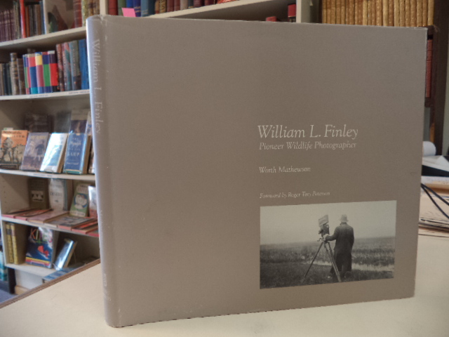 Image for William L. Finley: Pioneer Wildlife Photographer [signed]