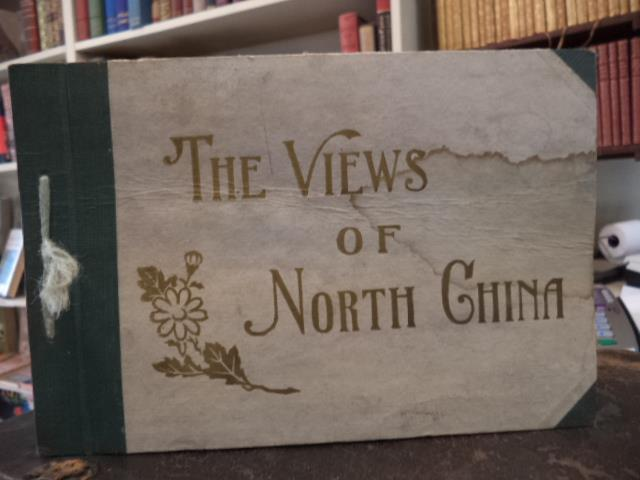 Image for The Views of North China [c. 1920 Tianjin Concessions, Peking, &c]