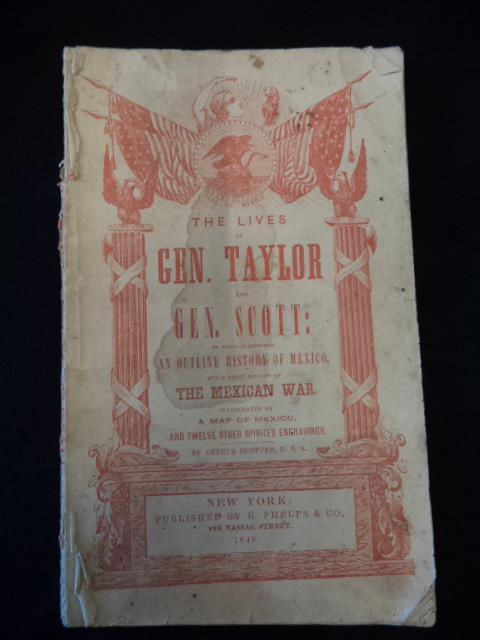 Image for The Lives of General Zachary Taylor and General Winfield Scott: To Which is appended An Outline History of Mexico, Aboriginal, Colonial and Republican; And a Brief History of The Mexican War; Including Events To the Surrender of the City of Mexico...