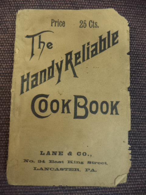 Image for The Handy Reliable Cook Book [with] The Art of Canning, Smoking, Pickling, Drying and otherwise Preserving....