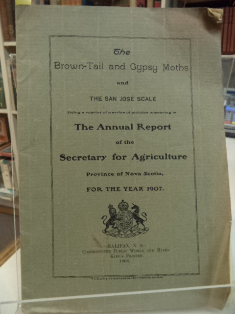 Image for The Brown-Tail and Gypsy Moths and The San Jose Scale. Annual Report of the Secretary for Agriculture, Nova Scotia 1907