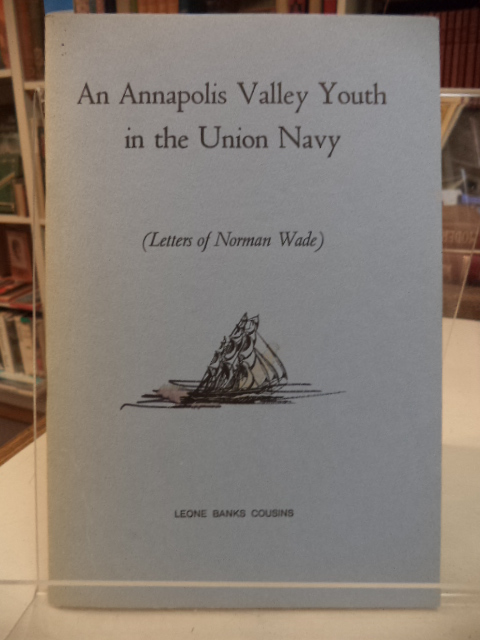 Image for An Annapolis Valley Youth in the Union Navy Letters of Norman Wade