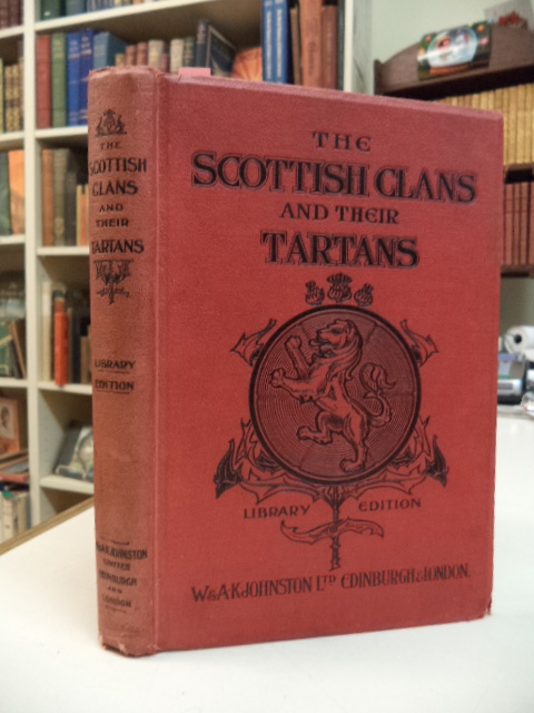 Image for The Scottish Clans and Their Tartans with notes. Library Edition. [John Wight & Co.]
