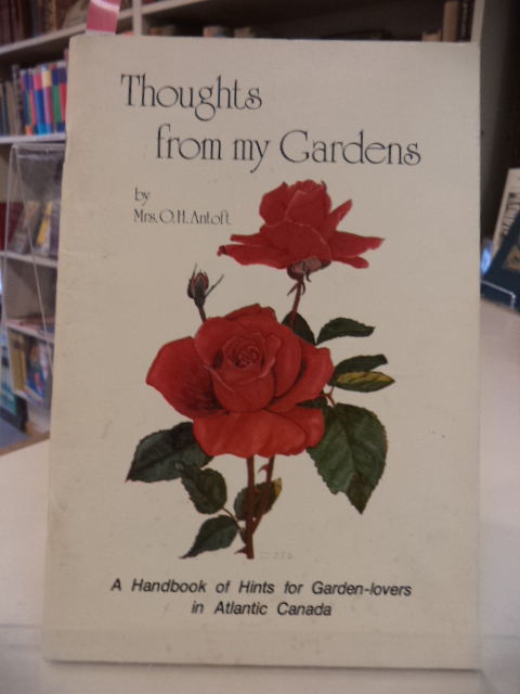 Image for Thoughts from my Gardens.  A Handbook of Hints for Garden-lovers in Atlantic Canada [signed]