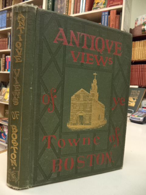 Image for Antique Views of Ye Towne of Boston
