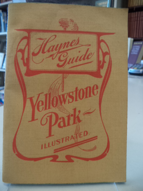 Image for Haynes Guide to Yellowstone Park Illustrated. A Practical Handbook