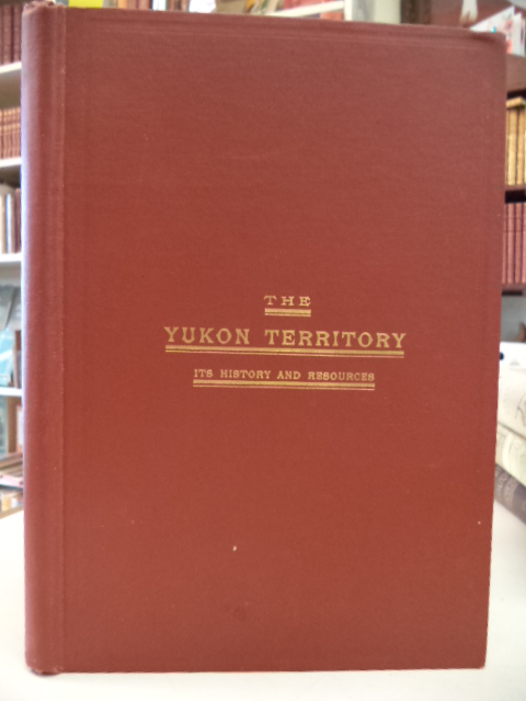 Image for The Yukon Territory; Its History and Resources