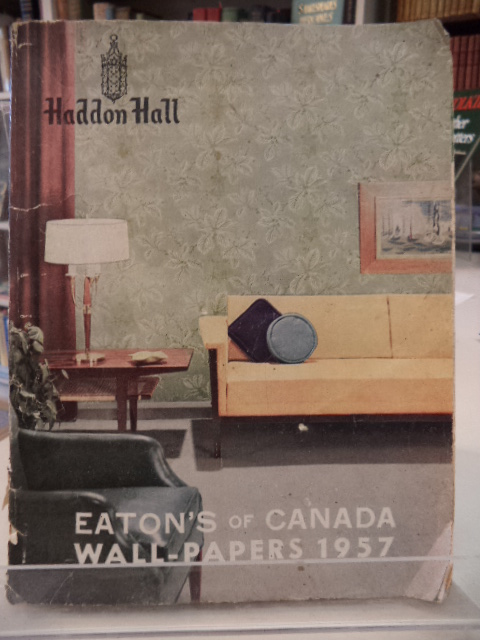 Image for Eaton's of Canada Wall-Papers 1957 [Haddon Hall]