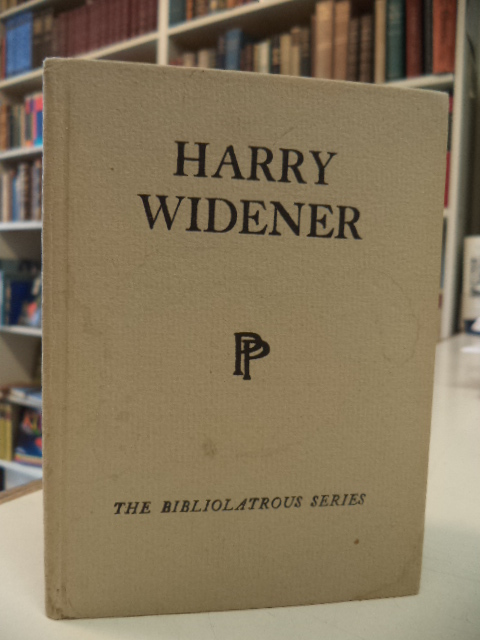 Image for Harry Widener: I Want To Be Remembered [Bibliolatrous Series number 8. Titanic association]
