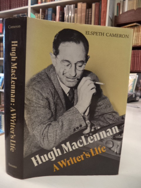 Image for Hugh MacLennan: A Writer's Life [inscribed by Cameron and Maclennan]