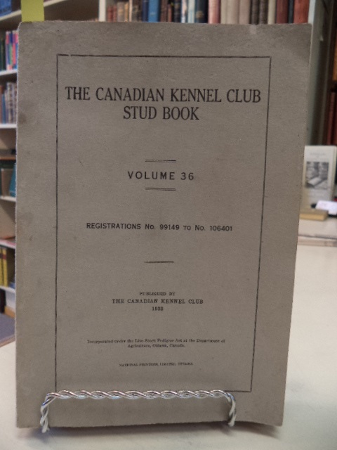 Image for The Canadian Kennel Club Stud Book Volume 36. Containing Registrations and Winnings for the Year Ending December 31st, 1932.