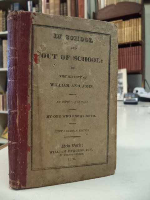 Image for In School and Out Of School, or, The history of William and John : an interesting tale