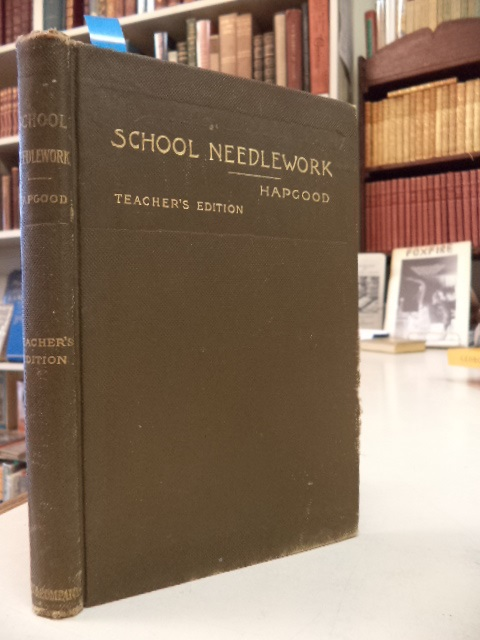 Image for School Needlework. a Course of Study in Sewing Designed for Use in Schools. [Teacher's Edition].