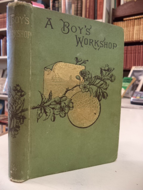 Image for A Boy's Workshop: With Plans and Designs for In-Door and Out-Door Work