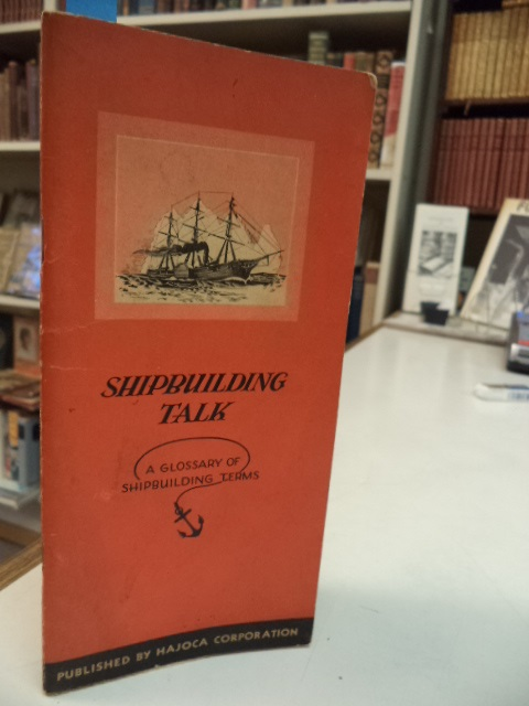 Image for Shipbuilding Talk. A Glossary of Shipbuilding Terms