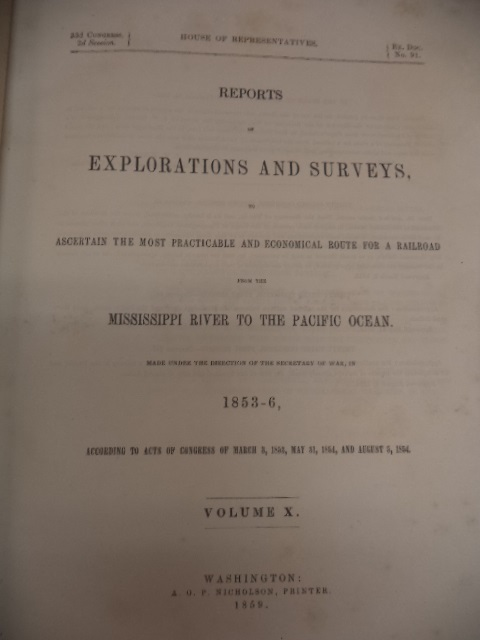 Image for Reports of Explorations and Surveys, to Acertain the Most Practicable and Economical Route for a Railroad from the Mississippi River to the Pacific Ocean. Volume X.