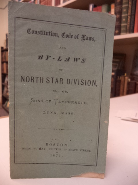 Image for Constitution, Code of Laws, and By - Laws of North Star Division, No. 68, Sons of Temperance, Lynn, Mass