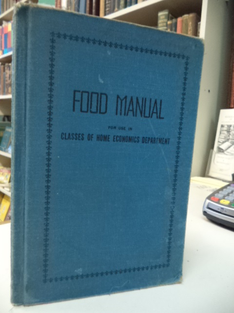 Image for Food Manual For Use In Classes Of Home Economics Department