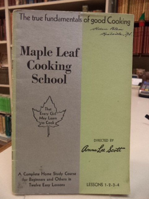 Image for Maple Leaf Cooking School: A Complete Home Study Course for Beginners and Others in Twelve Easy Lessons. Lessons 1, 2, 3, 4