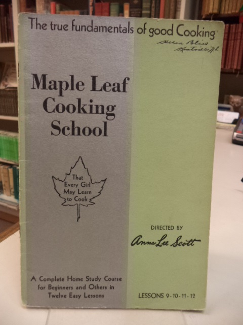 Image for Maple Leaf Cooking School: A Complete Home Study Course for Beginners and Others in Twelve Easy Lessons. Lessons 5, 6, 7, 8
