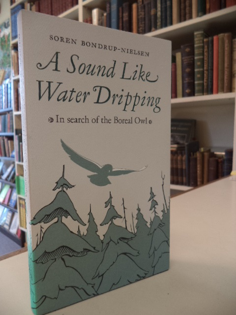 Image for A Sound Like Water Dripping: In Search of the Boreal Owl  [signed]