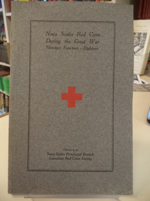 Image for Nova Scotia Red Cross During the Great War, Nineteen Fourteen -- Eighteen