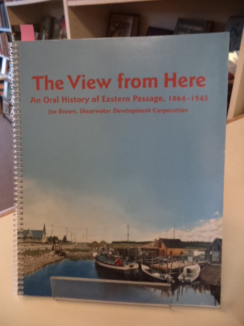 Image for The View from Here: An Oral History of Eastern Passage, 1864-1945