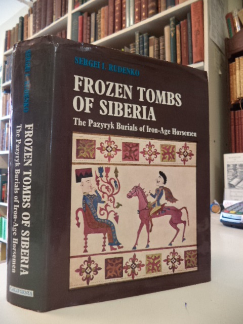 Image for Frozen Tombs of Siberia: The Pazyryk Burials of Iron-Age Horsemen