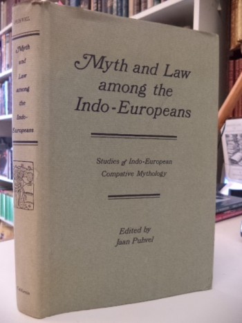 Image for Myth and Law Among the Indo-Europeans (Publications of the UCLA Center for the Study of Comparative Folklore and Mythology, 1)