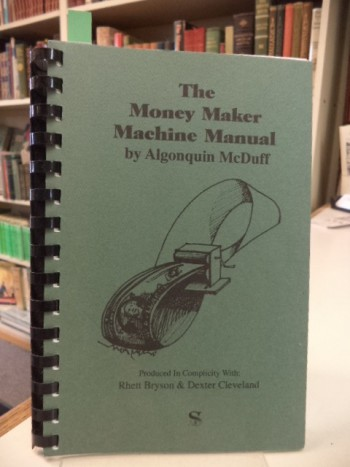 Image for The Money Maker Machine Manual [inscribed]